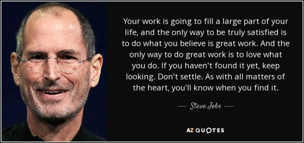 quote-your-work-is-going-to-fill-a-large-part-of-your-life-and-the-only-way-to-be-truly-satisfied-steve-jobs-14-71-51[1]