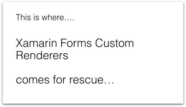 Xamarin Forms Custom Renderers for the Rescue.010