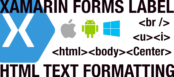 Awesome Xamarin Forms Label with HTML Text Formatting