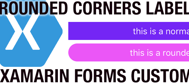 Fancy Me! Here's a Label with Rounded Corners in Xamarin Forms