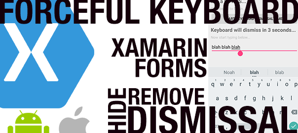 Forcefully dismissing Keyboard in Xamarin Forms… | ÇøŋfuzëÐ SøurcëÇødë