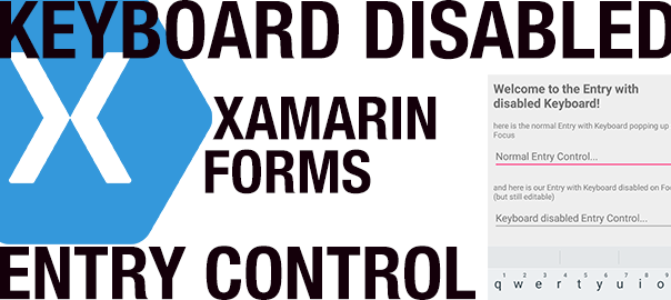 A Keyboard disabled Entry control in Xamarin Forms